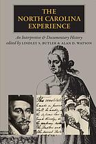 The North Carolina experience : an interpretive and documentary approach