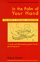 In the palm of your hand : a poet's portable workshop : a lively and illuminating guide for the practicing poet