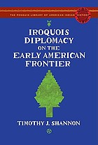 The Iroquois and diplomacy on the early American frontier