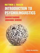 Introduction to psycholinguistics : understanding language science