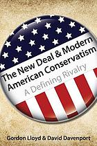 New deal and modern American conservatism : a defining rivalry
