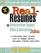 Real-resumes for administrative support, office & secretarial jobs : --including real resumes used to change careers and gain federal employment