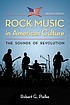 Rock music in American culture : the sounds of... by  Robert G Pielke