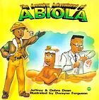 The amazing adventures of Abiola