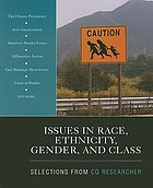 Issues in race, ethnicity, gender, and class : selections from CQ researcher.