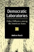 Democratic laboratories : policy diffusion among the American states
