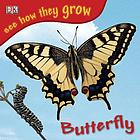 See how they Grow : Butterfly.