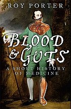Blood and guts : a short history of medicine