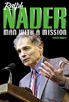 Ralph Nader : man with a mission