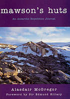 Mawson's huts : an Antarctic expedition journal