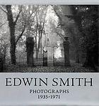 Edwin Smith : photographs, 1935-1971 : with 254 duotone plates and an introduction by Olive Cook.
