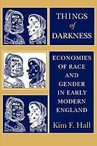 Things of darkness : economies of race and gender in early modern England