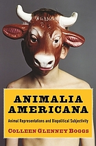Animalia Americana : animal representations and biopolitical subjectivity