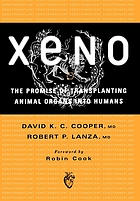 Xeno : the promise of transplanting animal organs into humans