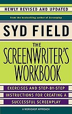 The screenwriter's workbook : exercises and step-by-step instructions for creating a successful screenplay