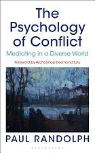 The psychology of conflict : mediating in a diverse world
