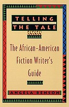 Telling the tale : the African-American fiction writer's guide