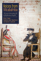 Voices from Vilcabamba : accounts chronicling the fall of the Inca Empire (1572)