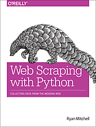 Web scraping with Python : collecting data from the modern web