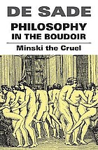 Philosophy in the boudoir ; Minski the cruel