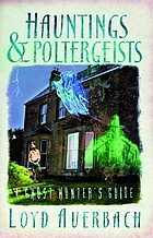Hauntings & poltergeists : a ghost hunter's guide
