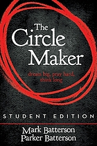 The circle maker : dream big, pray hard, think long