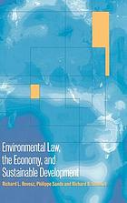 Environmental law, the economy, and sustainable development : the United States, the European Union, and the international community