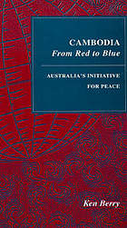 Cambodia-- from red to blue : Australia's initiative for peace