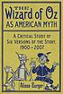 The Wizard of Oz as American myth : a critical study of six versions of the story, 1900-2007