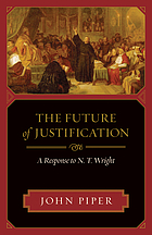The future of justification : a response to N.T. Wright