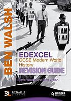 Edexcel GCSE modern world history. Revision guide
