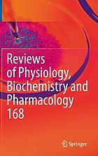 Reviews of physiology, biochemistry and pharmacology. 164