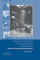 Centennial history of the Carnegie Institution of Washington. Vol. 1, The Mount Wilson Observatory