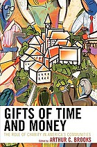 Gifts of time and money : the role of charity in America's communities