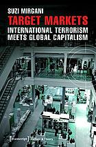 Target markets : international terrorism meets global capitalism in the mall
