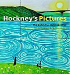 Hockney's pictures : the definitive retrospective