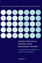 Cognitive behavioral processes across psychological disorders : a transdiagnostic approach to research and treatment