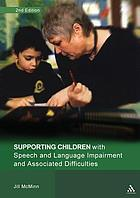 Supporting children with speech and language impairment and associated difficulties : suggestions for supporting the development of language, listening, behavior, and co-ordination skills