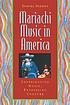 Mariachi music in America : experiencing music,... by  Daniel Edward Sheehy
