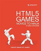 Html5 games : novice to ninja