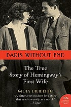Paris without end : the true story of Hemingway's first wife
