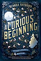 A curious beginning : a Veronica Speedwell mystery