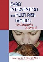 Early intervention with multi-risk families : an integrative approach