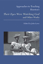 Approaches to teaching Hurston's Their eyes were watching God and other works