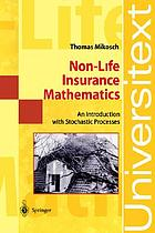 Non-Life Insurance Mathematics : an Introduction with Stochastic Processes