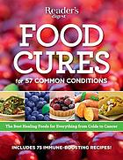 Food cures : breakthrough nutritional prescriptions for everything from colds to cancer