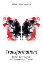 Transformations : identity construction in contemporary culture