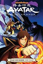 Avatar, the last airbender. Smoke and shadow. Part three