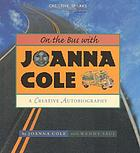 On the bus with Joanna Cole : a creative autobiography