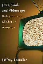 Jews, God, and videotape : religion and media in America